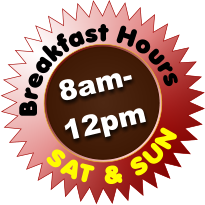 Breakfast Hours SAT & SUN 8am- 12pm